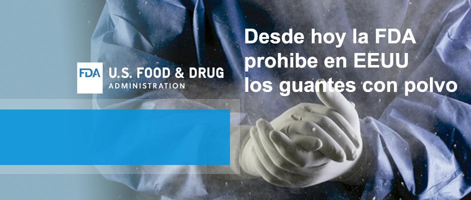 FDA ha determinado que los guantes con polvo presentan numerosos riesgos a los pacientes y trabajadores de la salud